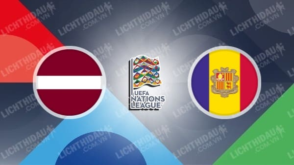 Dự đoán bóng đá Latvia vs Andorra, 23h00 ngày 03/9: Nations League