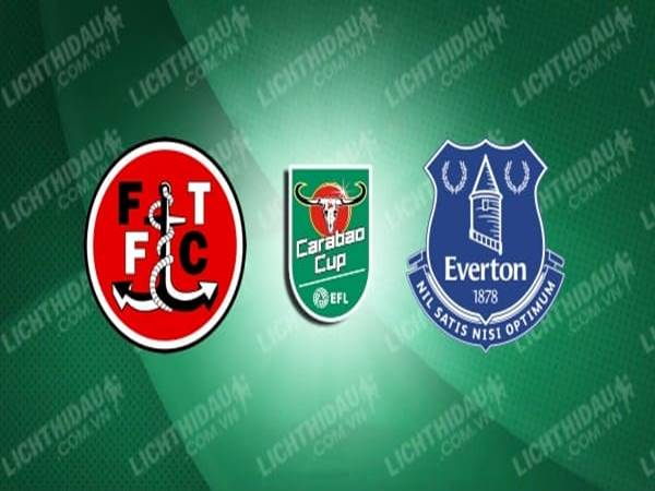 fleetwood-vs-everton-01h45-ngay-24-9