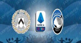 Dự đoán trận đấu Udinese vs Atalanta (21h00 ngày 20/1)