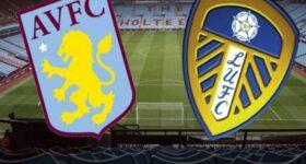 Dự đoán bóng đá Aston Villa vs Leeds, 0h30 ngày 28/2