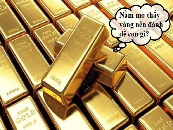 Ngủ mơ thấy vàng là điềm tốt hay xấu ? Đánh lô đề số mấy ?