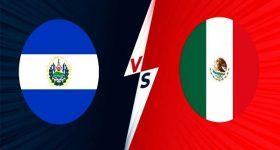 Dự đoán El Salvador vs Mexico, 09h05 ngày 14/10